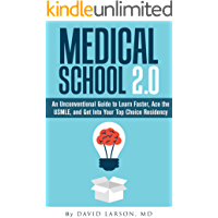 Medical School 2.0: An Unconventional Guide to Learn Faster, Ace the USMLE, and Get into Your Top Choice Residency (English Edition)
