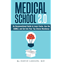 Medical School 2.0: An Unconventional Guide to Learn Faster, Ace the USMLE, and Get into Your Top Choice Residency…