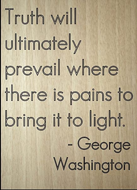 Amazoncom Truth Will Ultimately Prevail Where Quote By George