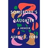 Somebody's Daughter: A Memoir