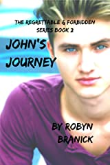 John's Journey: the forbidden and regrettible series book 2 (The Regrettable and Forbidden) Kindle Edition