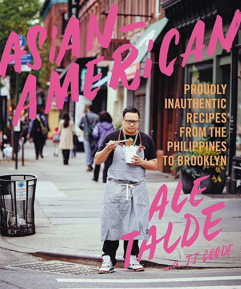 Asian-American: Proudly Inauthentic Recipes from the Philippines to Brooklyn ebook