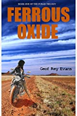 FERROUS OXIDE: Book One of the FUBAR Trilogy Kindle Edition