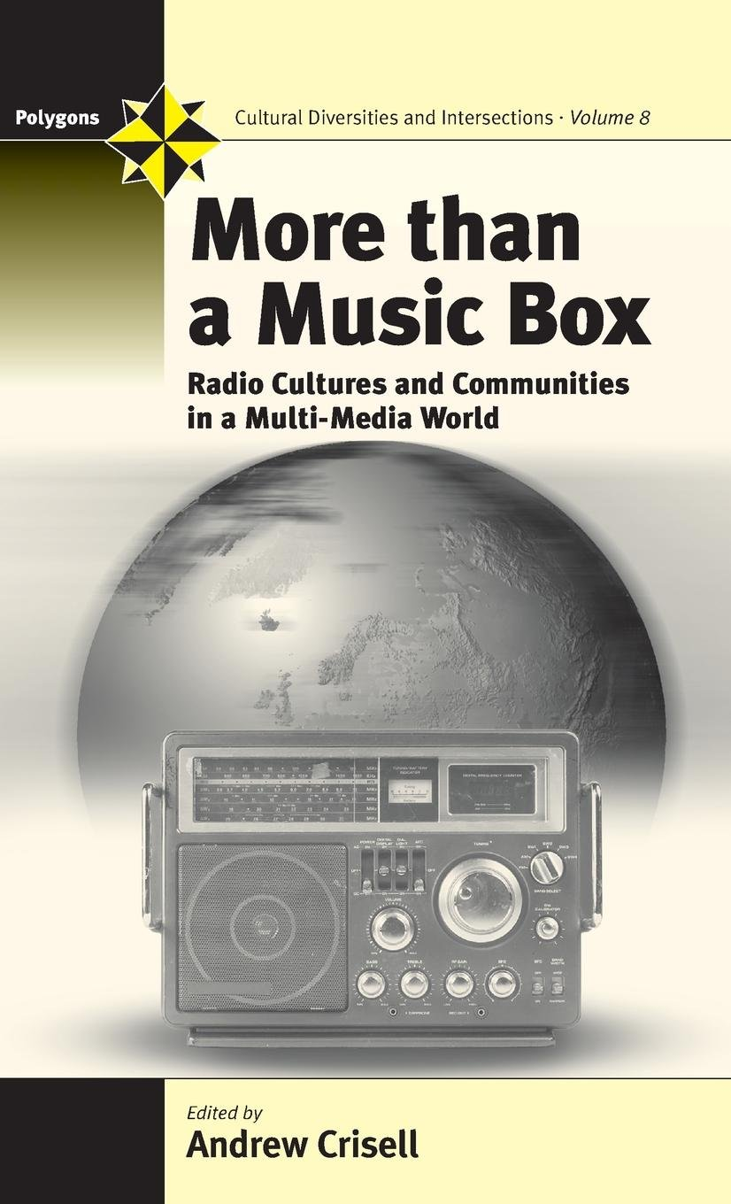 More Than A Music Box  Radio Cultures And Communities In A Multi Media World  Radio In A Multi Media World  POLYGONS Band 8