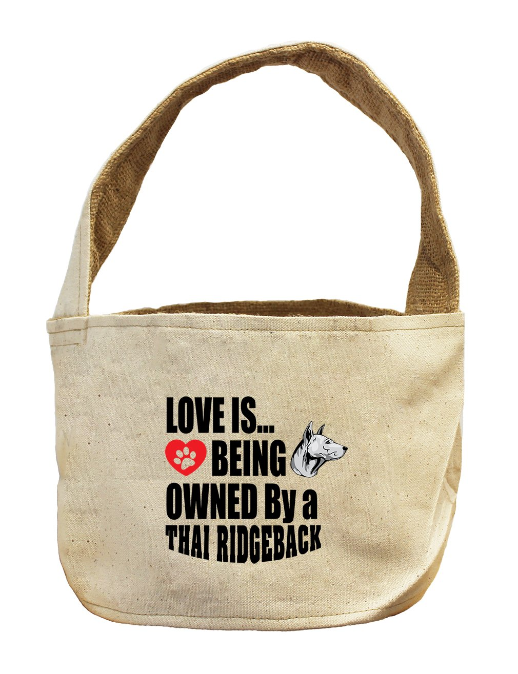 Style in Print Canvas/Burlap Basket Love Is Being Owned Thai Ridgeback Dog