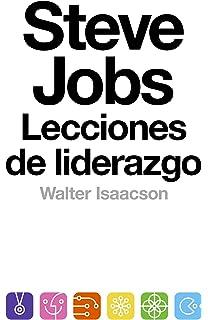 Steve Jobs: lecciones de liderazgo: (Lessons in Leadership) (Spanish Edition)
