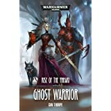 Ghost Warrior (Rise of the Ynnari Book 1)
