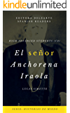 Spanish Readers: El señor Anchorena Iraola (High Advanced Learners C2) (Historias de miedo) (Spanish Edition)