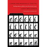 Labor and Monopoly Capital: The Degradation of Work in the Twentieth Century