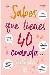 Sabes que tienes 40, cuando... (Spanish Edition) Kindle Edition