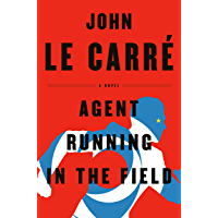 Agent Running in the Field: A Novel (English Edition)