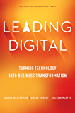 Leading Digital: Turning Technology into Business Transformation
