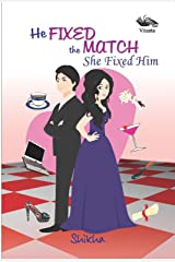 He Fixed the Match, She Fixed Him Kindle Edition