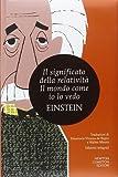 Il significato della relatività-Il mondo come io lo vedo. Ediz. integrale