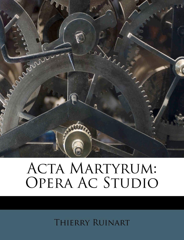 Acta Martyrum: Opera Ac Studio ebook