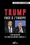 Trump face à l'Europe: Peut-on éviter une nouvelle guerre mondiale ?
