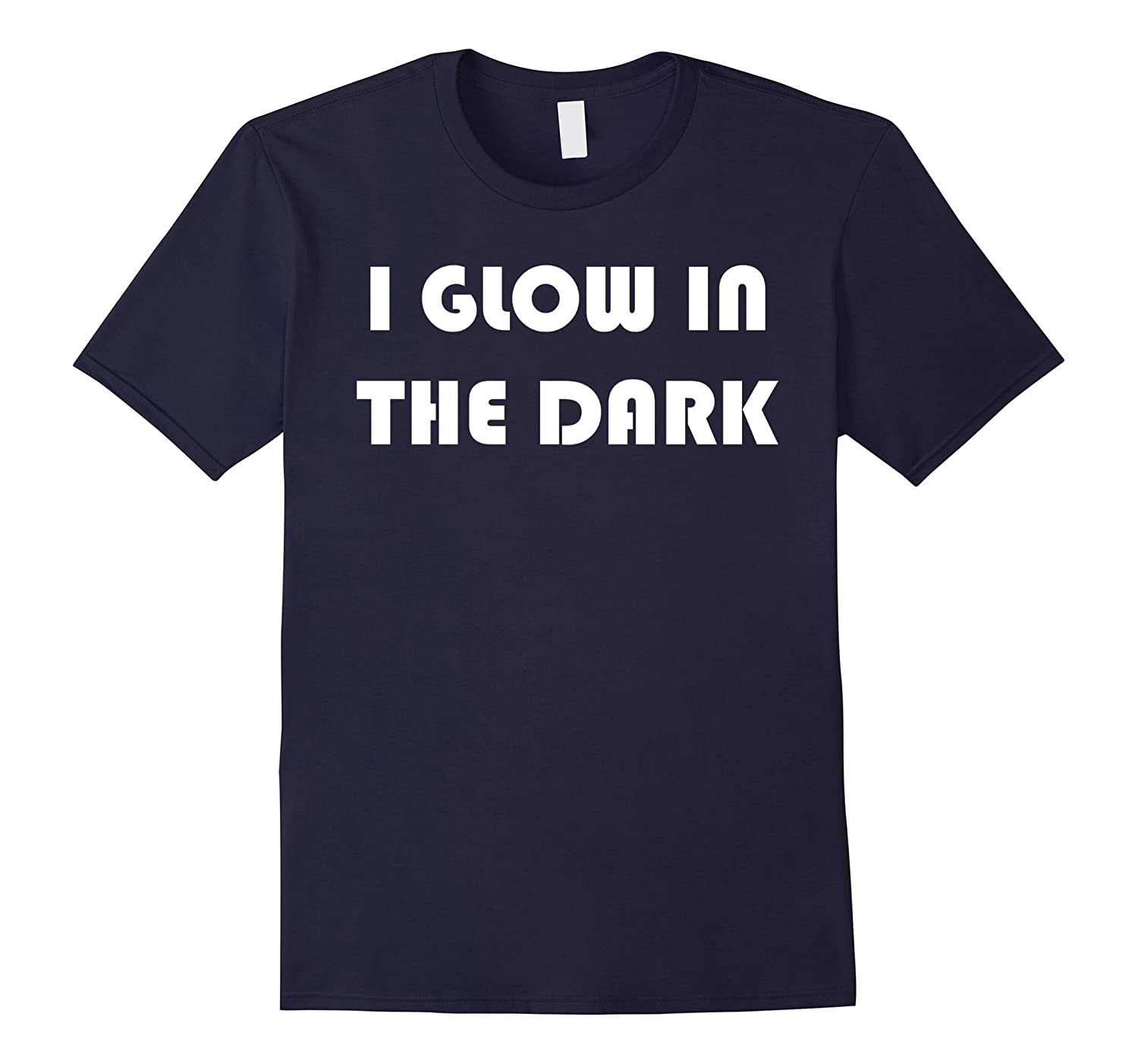 Funny T-Shirt I Glow In The Dark Tee-FL