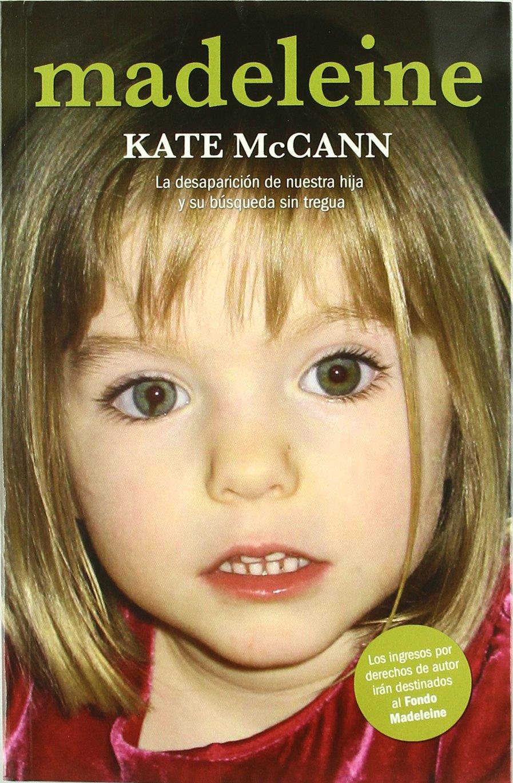 Madeleine : la desaparición de nuestra hija y su búsqueda sin tregua
