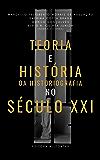 Teoria e história da historiografia no século XXI: Ensaios em homenagem aos dez anos da Revista de Teoria da História