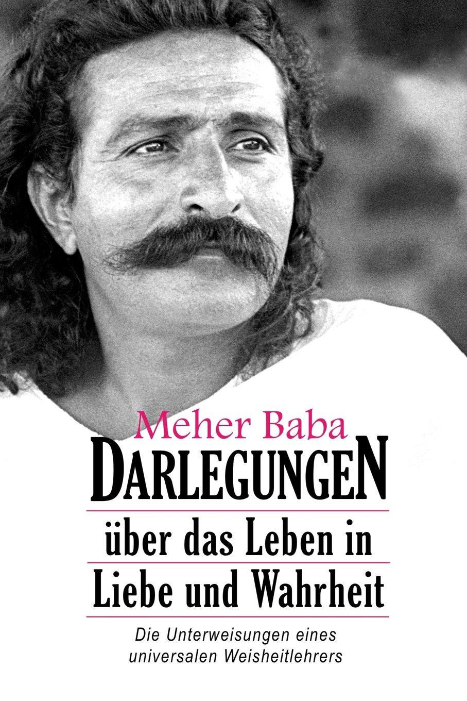 meher-baba-darlegungen-ber-das-leben-in-liebe-und-wahrheit