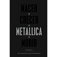 Nacer. Crecer. Metallica. Morir: Volumen I (Cultura Popular)