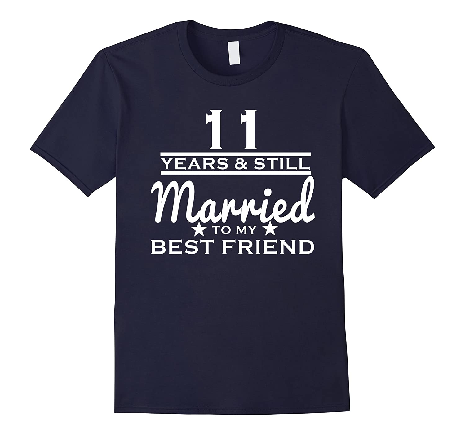 11 Years Still Married to my Best Friend - 11th Wedding Gift-TH