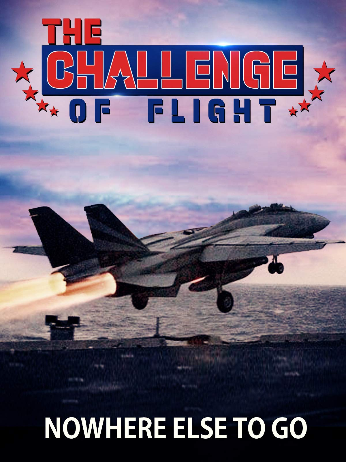 The Challenge of Flight - Nowhere Else To Go