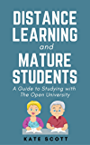 Distance Learning and Mature Students: A Guide to Studying with The Open University (English Edition)