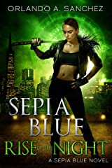 Rise of the Night (Sepia Blue Book 1) Kindle Edition