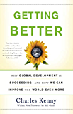 Getting Better: Why Global Development Is Succeeding-And How We Can Improve the World Even More
