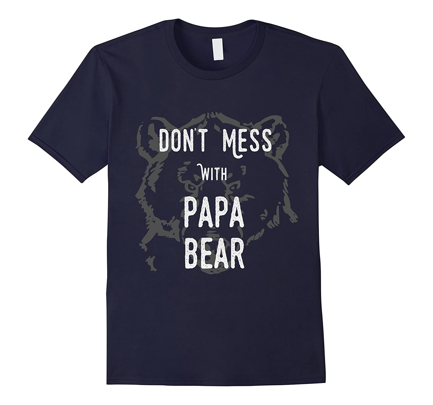 Dont Mess with Papa Bear Fathers Day T Shirt for Dad-TH