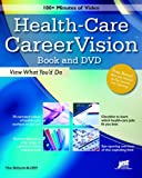 Health-Care CareerVision: View What You'd Do