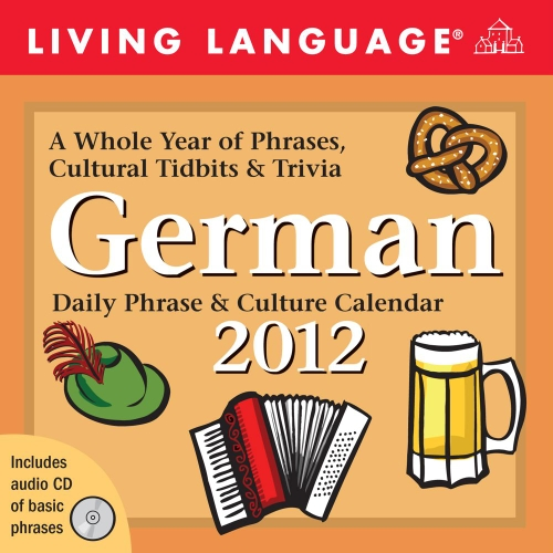 Living Language German: Daily Phrase & Culture Calendar: 2012 Day-to-Day Calendar by Andrews McMeel Publishing