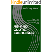 AB AND GLUTE EXERCISES: New more effective exercises for stomach and butt.