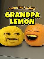 Annoying Orange - Grandpa Lemon