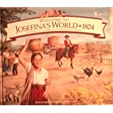 Welcome to Josefina's World 1824: Growing Up on America's Southwest Frontier (American Girls Collection)