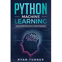 Python Machine Learning: The Ultimate Beginner's Guide to Learn Python Machine Learning Step by Step