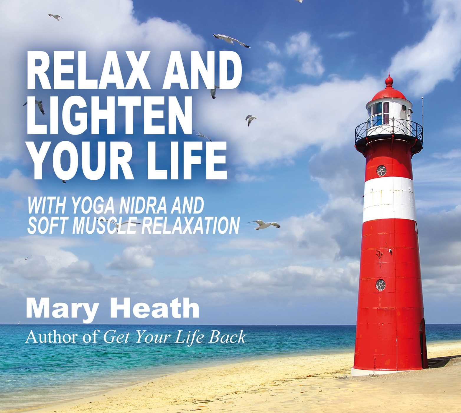 Relax and Lighten Your Life: with Yoga Nidra and Soft Muscle ...