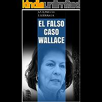El Falso Caso Wallace