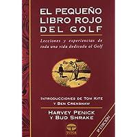 Pequeno Libro Rojo del Golf, el - 8b: Ed. Rustica: Lecciones y experiencias de toda una vida dedicada al golf