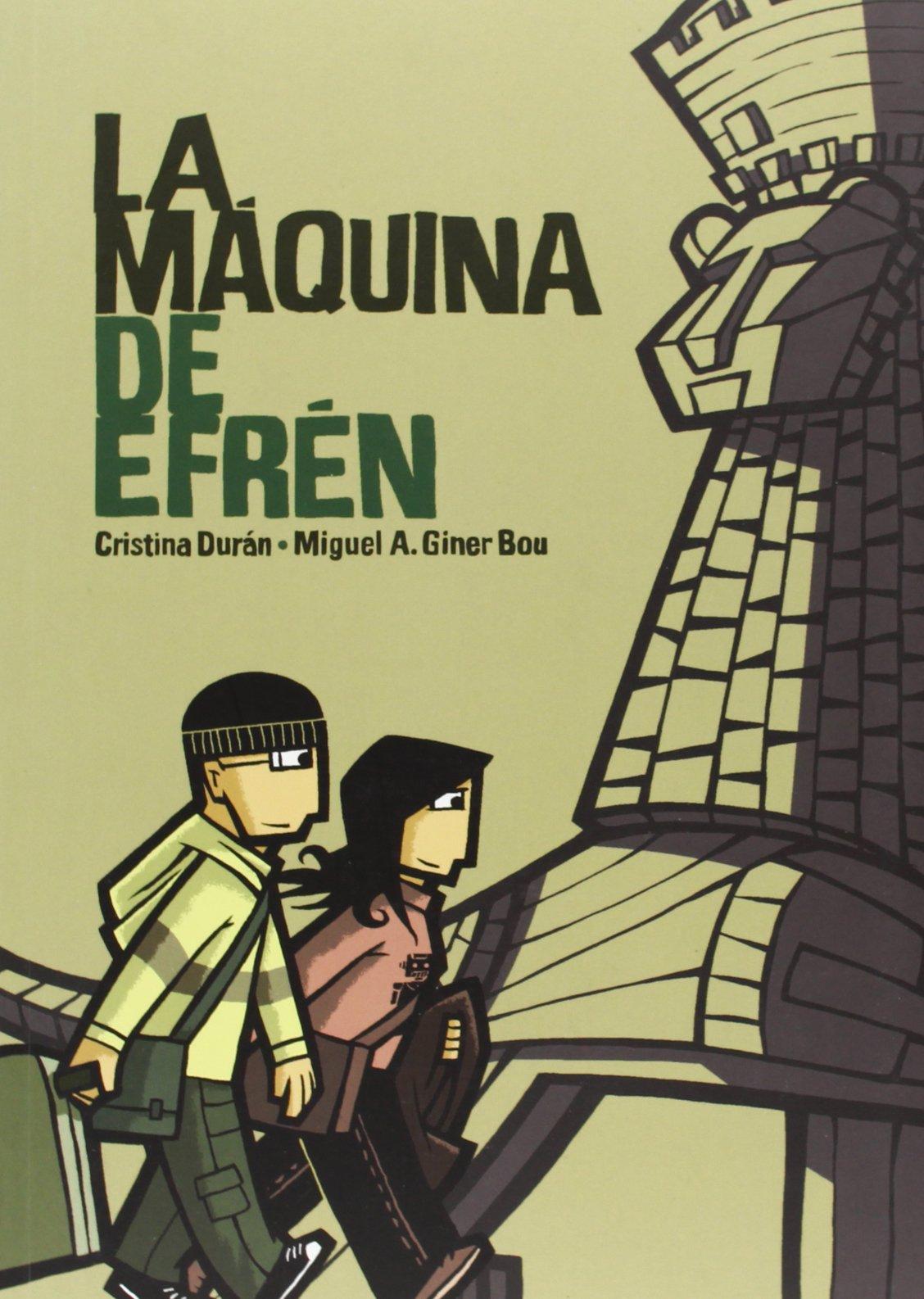 La máquina de Efrén: Amazon.es: Cristina Durán Costell, Miguel Ángel Giner Bou: Libros