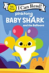 Baby Shark: Baby Shark and the Balloons (My First I Can Read) Kindle Edition