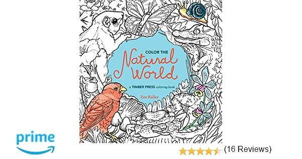 Color the Natural World: A Timber Press Coloring Book: Zoe Keller ...