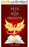 Children's Fantasy & Magic Adventure : Pete and book of the dragon: Dragon books for kids ages 9 12, Friendship