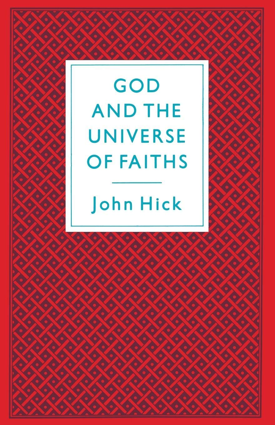 God and the Universe of Faiths: Essays in the Philosophy of Religion