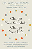 Change Your Schedule, Change Your Life: How to Harness the Power of Clock Genes to Lose Weight, Optimize Your Workout…
