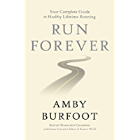 Run Forever: Your Complete Guide to Healthy Lifetime Running (English Edition)