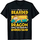 Reptile Quote It's A Bearded Dragon Thing Bearded Dragons T-Shirt