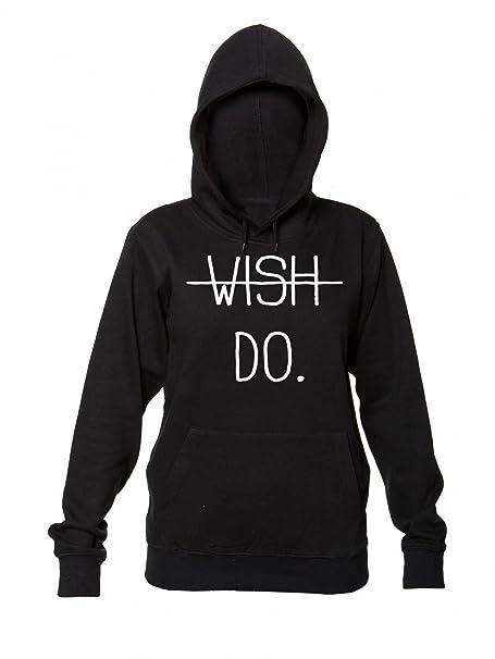 Wish Against Do. Just Do It Mujeres sudadera con capucha: Amazon.es: Ropa y accesorios
