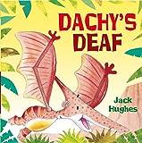 Dachy's Deaf (Dinosaur Friends)